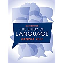 The Study of Language 6th Edition (English Edition)