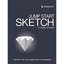 Jump Start Sketch: Master the Tool Made for UI Designers (English Edition)