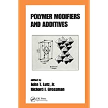 Polymer Modifiers and Additives (Plastics Engineering Book 62) (English Edition)