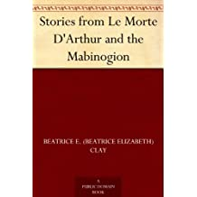 Stories from Le Morte D'Arthur and the Mabinogion (免费公版书) (English Edition)