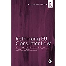 Rethinking EU Consumer Law (Markets and the Law) (English Edition)