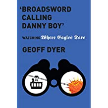 'Broadsword Calling Danny Boy': Watching 'Where Eagles Dare' (English Edition)