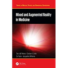 Mixed and Augmented Reality in Medicine (Series in Medical Physics and Biomedical Engineering) (English Edition)