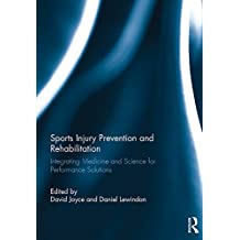 Sports Injury Prevention and Rehabilitation: Integrating Medicine and Science for Performance Solutions (English Edition)