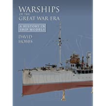 Warships of the Great War Era: A History in Ship Models (English Edition)