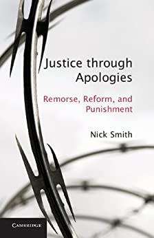 """Justice through Apologies: Remorse, Reform, and Punishment (English Edition)"",作者:[Smith, Nick]"
