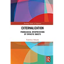 Externalization: Phonological Interpretations of Syntactic Objects (Routledge Studies in Linguistics) (English Edition)