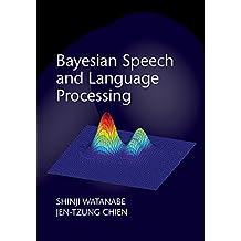 Bayesian Speech and Language Processing (English Edition)