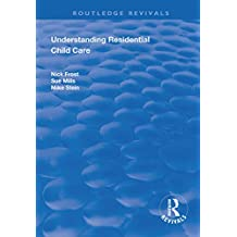 Understanding Residential Child Care (Routledge Revivals) (English Edition)