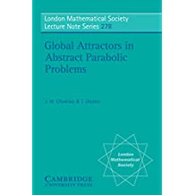 Global Attractors in Abstract Parabolic Problems (London Mathematical Society Lecture Note Series Book 278) (English Edition)