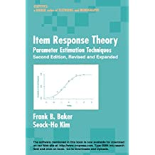 Item Response Theory: Parameter Estimation Techniques, Second Edition (Statistics:  A Series of Textbooks and Monographs) (English Edition)