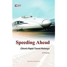 中国速度:高速铁路发展之路(中国创造系列)(英文版) (English Edition)