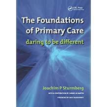 The Foundations of Primary Care: v. 1, Satisfaction or Resentment? (English Edition)