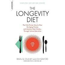 The Longevity Diet: The Only Proven Way to Slow the Aging Process and Maintain Peak Vitality--Through Calorie Restrictio (English Edition)