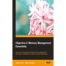 Objective-C Memory Management Essentials (English Edition)