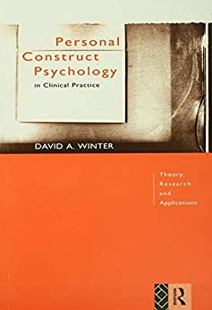 """""""Personal Construct Psychology in Clinical Practice: Theory, Research and Applications (English Edition)"""",作者:[David Winter]"""