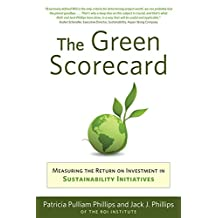 Green Scorecard: Measuring the Return on Investment in Sustainability Initiatives (English Edition)