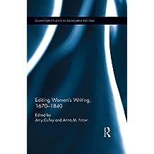 Editing Women's Writing, 1670-1840 (Chawton Studies in Scholarly Editing) (English Edition)