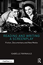 Reading and Writing a Screenplay: Fiction, Documentary and New Media (English Edition)