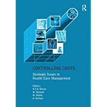 Controlling Costs: Strategic Issues in Health Care Management (English Edition)