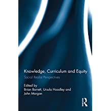 Knowledge, Curriculum and Equity: Social Realist Perspectives (English Edition)