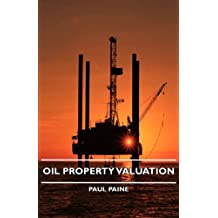 Oil Property Valuation (English Edition)