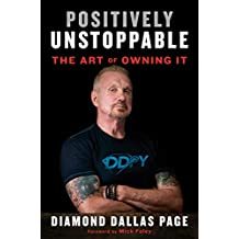 Positively Unstoppable: The Art of Owning It (English Edition)