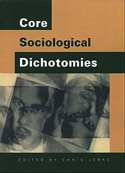 """Core Sociological Dichotomies (English Edition)"",作者:[Jenks, Chris]"