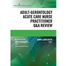 Adult-Gerontology Acute Care Nurse Practitioner Q&A Review (English Edition)