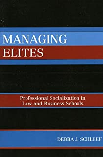 Managing Elites: Socializaton in Law and Business Schools (English Edition)