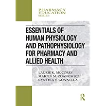 Essentials of Human Physiology and Pathophysiology for Pharmacy and Allied Health (Pharmacy Education Series) (English Edition)