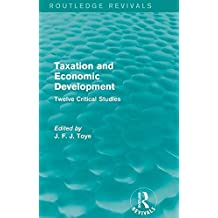 Taxation and Economic Development (Routledge Revivals): Twelve Critical Studies (English Edition)