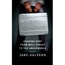 Bad Paper: Chasing Debt from Wall Street to the Underworld (English Edition)