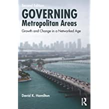 Governing Metropolitan Areas: Growth and Change in a Networked Age (English Edition)