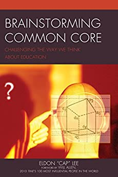 """""""Brainstorming Common Core: Challenging the Way We Think about Education (English Edition)"""",作者:[Lee, Eldon """"Cap""""]"""