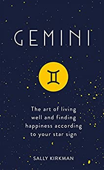 """""""Gemini: The Art of Living Well and Finding Happiness According to Your Star Sign (Pocket Astrology) (English Edition)"""",作者:[Kirkman, Sally]"""