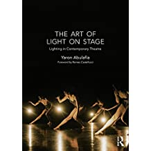 The Art of Light on Stage: Lighting in Contemporary Theatre (English Edition)