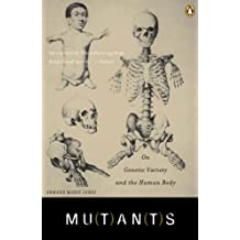Mutants: On Genetic Variety and the Human Body (English Edition)