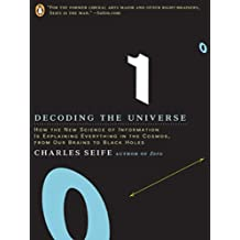 Decoding the Universe: How the New Science of Information Is Explaining Everything in the Cosmos, fromOur Brains to Black Holes: How the New Science of ... r Brains to Black Holes (English Edition)