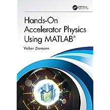 Hands-On Accelerator Physics Using MATLAB® (English Edition)
