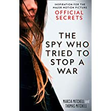 The Spy Who Tried to Stop a War: Inspiration for the Major Motion Picture Official Secrets (English Edition)