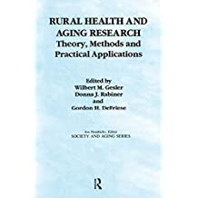 Rural Health and Aging Research: Theory, Methods, and Practical Applications (Society and Aging Series) (English Edition)