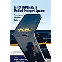 Safety and Quality in Medical Transport Systems: Creating an Effective Culture (English Edition)