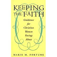 Keeping the Faith: Guidance for Christian Women Facing Abus (English Edition)
