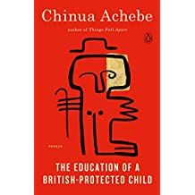 The Education of a British-Protected Child: Essays (English Edition)