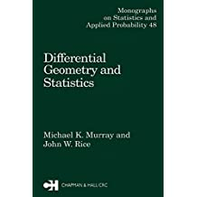 Differential Geometry and Statistics (Chapman & Hall/CRC Monographs on Statistics and Applied Probability Book 48) (English Edition)