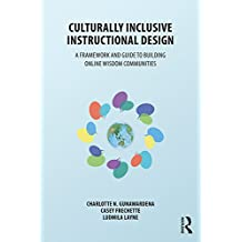 Culturally Inclusive Instructional Design: A Framework and Guide to Building Online Wisdom Communities (English Edition)
