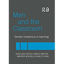 Men and the Classroom: Gender Imbalances in Teaching (English Edition)