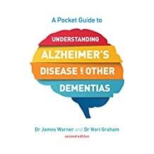 A Pocket Guide to Understanding Alzheimer's Disease and Other Dementias, Second Edition (English Edition)