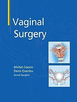 """Vaginal Surgery (English Edition)"",作者:[Michel Cosson, Denis Querleu, Daniel Dargent]"
